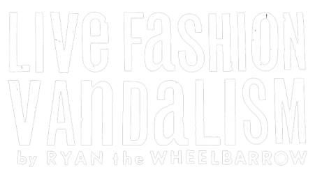 Live Fashion Vandalism by Ryan the Wheelbarrow